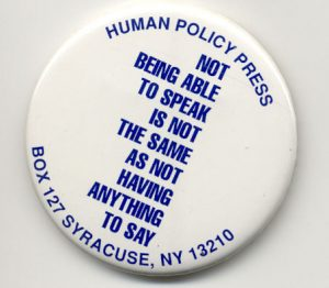 not being able to speak is not the same as not having anything to say on a white round button